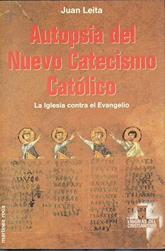 Autopsia del nuevo catecismo catolico: n/a