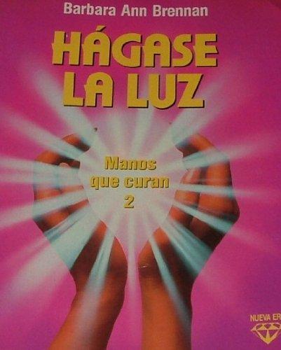 9788427018488: Manos Que Curan 2: Hagase la Luz (Spanish Edition)
