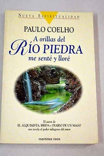 A Orillas Del Rio Piedra Me Sente Y Llore: Coelho, Paulo