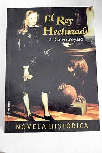 Rey Hechizado, El.: Calvo Poyato, José: