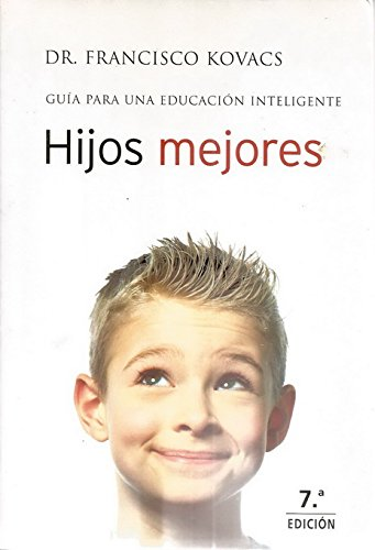 9788427024328: Hijos Mejores / Better Kids (Spanish Edition)