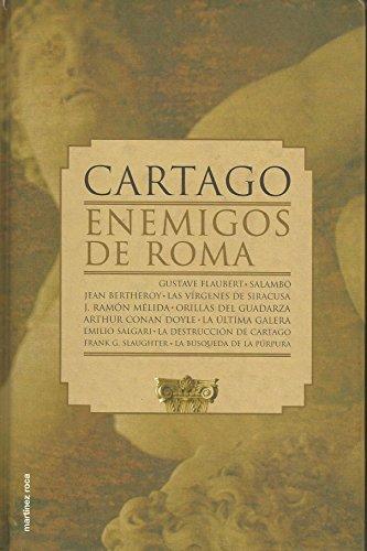 Cartago : enemigos de Roma: Olmos, Ricardo [comp.]