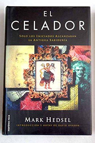 EL CELADOR. SOLO LOS INICIADOS ALCANZARAN LA: HEDSEL, Mark.