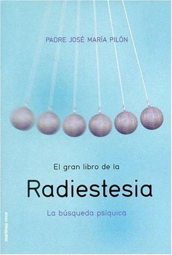 9788427024786: El Gran Libro de La Radiestesia: La Busqueda Psiquica (Spanish Edition)