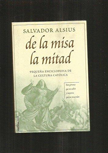 De la misa la mitad: Salvador Alsius