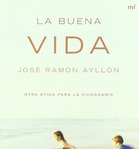 La Buena Vida (Spanish Edition): Jose Ramon Ayllon