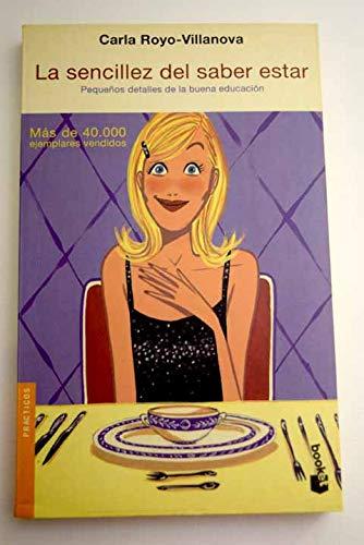 La sencillez del saber estar (Booket Logista): Carla Royo-Villanova