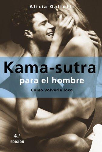KAMA-SUTRA PARA EL HOMBRE: ALICIA GALLOTTI