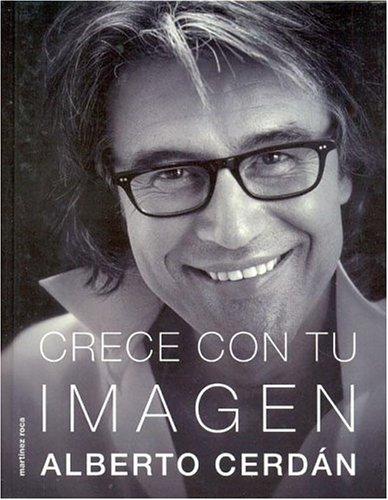 Crece Con Tu Imagen (Spanish Edition): Cerdan, Alberto