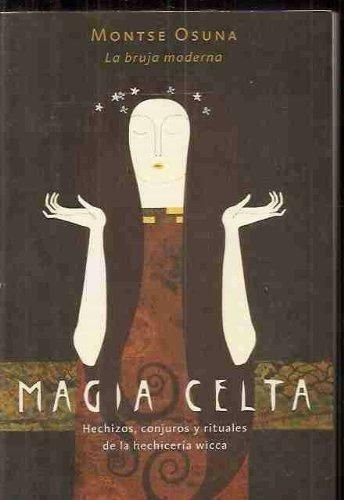 9788427027701: Magia celta. Hechizos, conjuros y rituales de la hechicería wicca (R) (2002) -PLEASE ASK IF AVAILABLE BEFORE ORDERING-