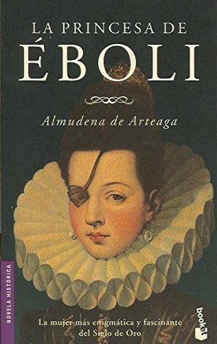 Princesa de eboli, la: Arteaga, Almudena De