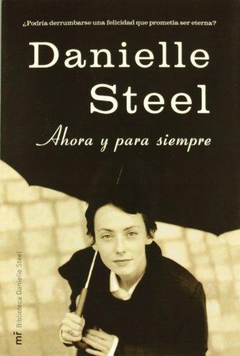 Ahora y Para Siempre (Spanish Edition): Steel, Danielle
