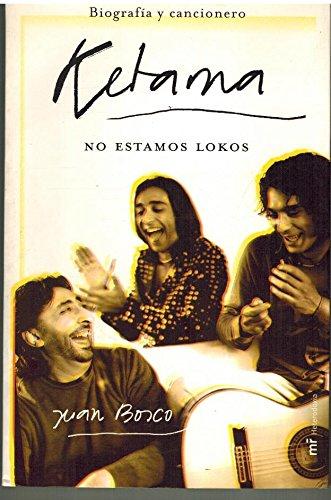 Ketama: No Estamos Lokos: Biografia y Cancionero: Bosco, Juan