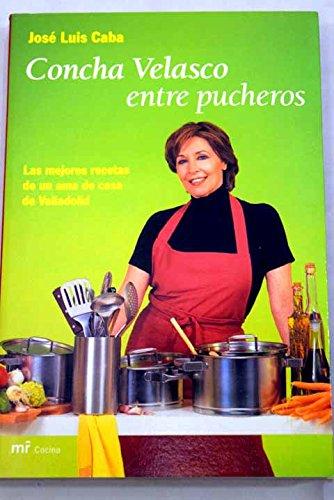 9788427030534: Concha Velasco entre pucheros (MR Cocina)