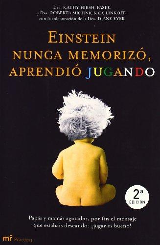 9788427031258: Einstein nunca memorizo, aprendio jugando / Einstein never Memorized, he Learned Playing (Mr Practicos) (Spanish Edition)