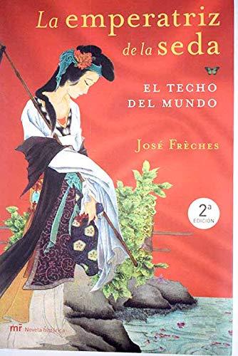 9788427031340: El Techo Del Mundo. La Emperatriz De La Seda I (Mr Novela Historica) (Spanish Edition)