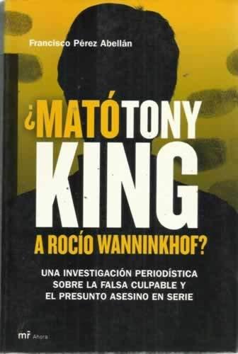 9788427031388: ¿Mató Tony King a Rocío Wanninkhof? (MR Ahora)