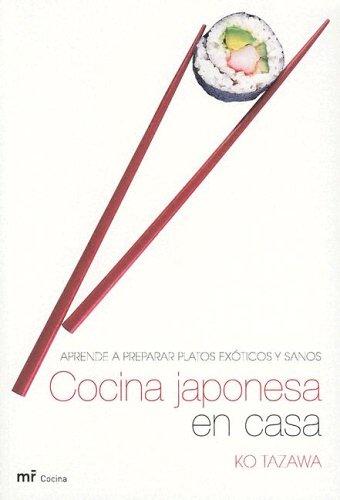 Cocina Japonesa En Casa. Aprende a Preparar Platos Exoticos Y Sanos (Mr Cocina) (Spanish Edition): ...