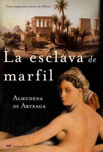 9788427031449: La esclava de marfil: Una enigmática reina en África (Novela Historica (m.Roca))