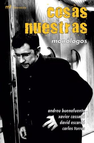 Cosas Nuestras. Monólogos: Buenafuente, Andreu; Cassadó,