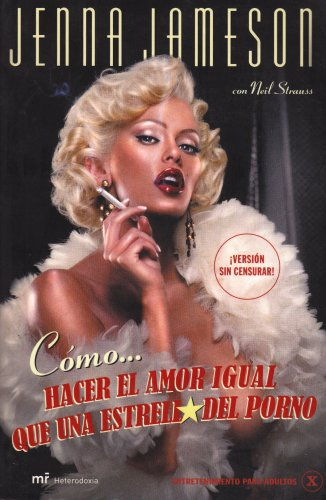 9788427031906: Como Hacer El Amor Igual Que Una Estrella Del Porno / How to Make Love Like a Porn Star (Spanish Edition)