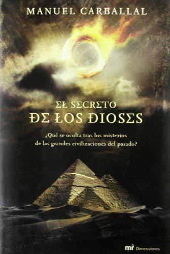 9788427031913: El secreto de los dioses/ The god's secret: Que Se Oculta Tras Los Misterios De Las Grandes Civilizaciones Del Pasado (Spanish Edition)