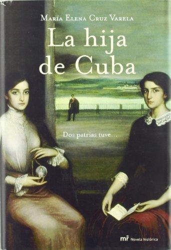 9788427032187: La hija de Cuba/The Daughter of Cuba (Spanish Edition)