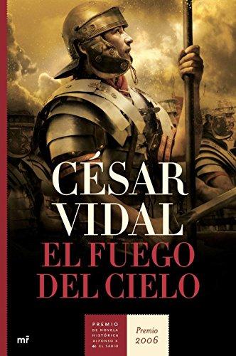 9788427032385: El fuego del cielo (Novela Historica (m.Roca))