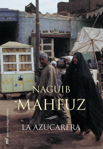 9788427032477: La azucarera (Biblioteca Naguib Mahfuz) (Spanish Edition)