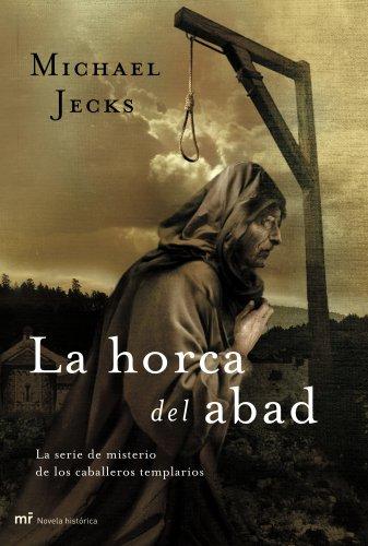 9788427032897: La horca del abad: La serie de misterio de los caballeros templarios (MR Novela Histórica)