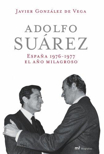 9788427032972: Adolfo Suárez. España 1976-1977 el año milagroso