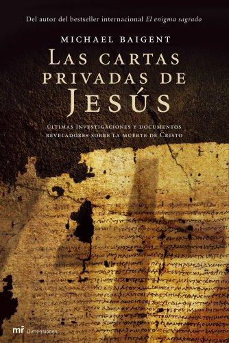 9788427033238: Las cartas privadas de Jesús: Últimas investigaciones y documentos reveladores sobre la muerte de Cristo (MR Dimensiones)