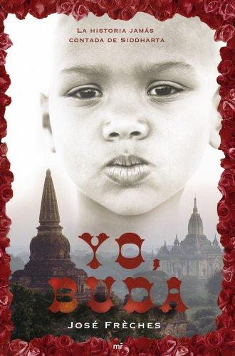 9788427033269: Yo, Buda: La historia jamás contada de Siddharta