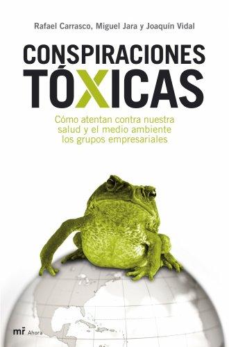 9788427033634: Conspiraciones tóxicas: Cómo atentan contra nuestra salud y el medio ambiente los grupos empresariales (MR Ahora)