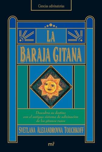 9788427033962: La baraja gitana : descubra su destino con el antiguo sistema de adivinación de los gitanos rusos