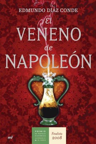 9788427034358: El veneno de Napoleón (Finalista P. Novela Histórica) 2008
