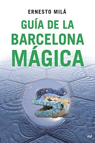 Guía de la Barcelona mágica - Ernesto Milá