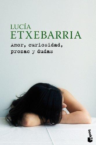 9788427035492: Amor, curiosidad, prozac y dudas (Spanish Edition)