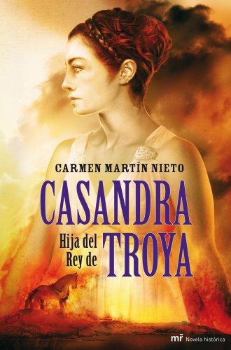 Casandra, hija del Rey de Troya (Novela: Carmen Martín Nieto