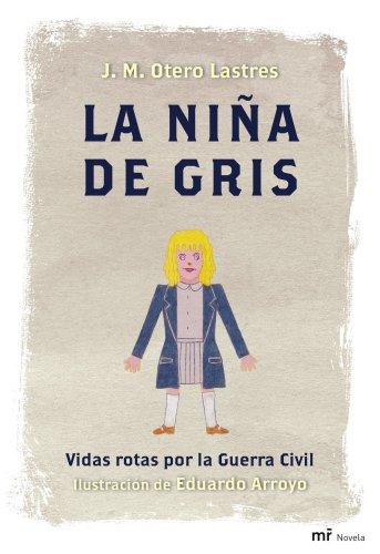 9788427035522: La niña de gris: Vidas rotas por la Guerra Civil. Ilustración de Eduardo Arroyo