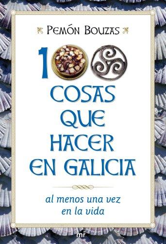 9788427036109: 100 cosas que hacer en Galicia al menos una vez en la vida