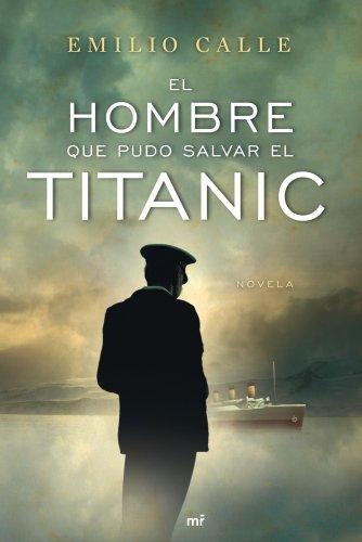 9788427036468: El hombre que pudo salvar el Titanic