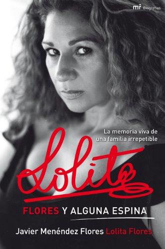 Lolita. Flores y alguna espina: Javier Menéndez Flores