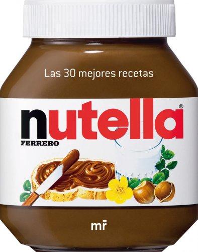 Nutella : las 30 mejores recetas: AA.VV.
