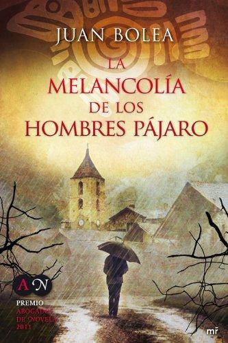 9788427037175: LA MELANCOLIA DE LOS HOMBRES PAJARO.MR.
