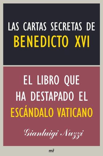 9788427039223: Las cartas secretas de Benedicto XVI: El libro que ha destapado el escándalo vaticano (Ahora (martinez Roca))