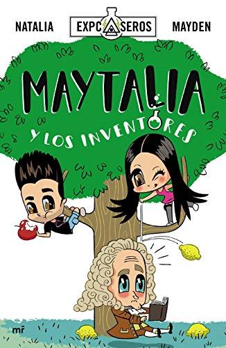 Maytalia y los inventores: Mayden; Natalia