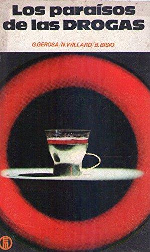 Paraisos de las drogas, los. (35).: Gerosa, G., Willard,