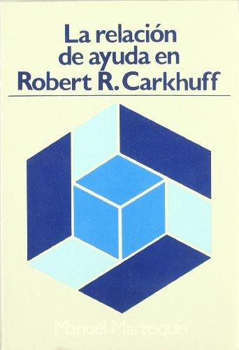 9788427112896: La relación de ayuda en Roberto Carkhuff