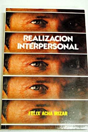 Realización interpersonal (Paperback): Félix Acha Irizar